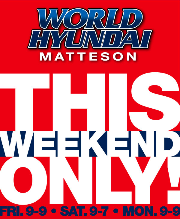 World Hyundai Matteson This Weekend Only